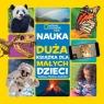 National Geographic Kids. Nauka. Duża książka dla małych dzieci
