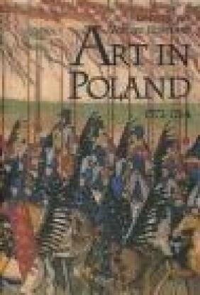 Land of Winged Horsemen Art in Poland 1572-1764