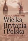 Wielka Brytania i Polska Od Wersalu do Jałty Wybór artykułów, Ciechanowski Jan M.