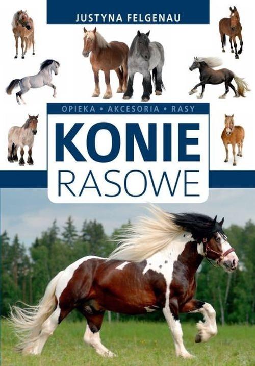 Konie rasowe (Uszkodzona okładka) Felgenau Justyna