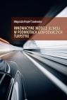 Innowacyjne modele biznesu w podmiotach gospodarczych turystyki Brojak-Trzaskowska Małgorzata