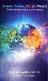 Ziemia Woda Ogień Wiatr Nasze połączenie z Matką Ziemią Crowther Kiesha