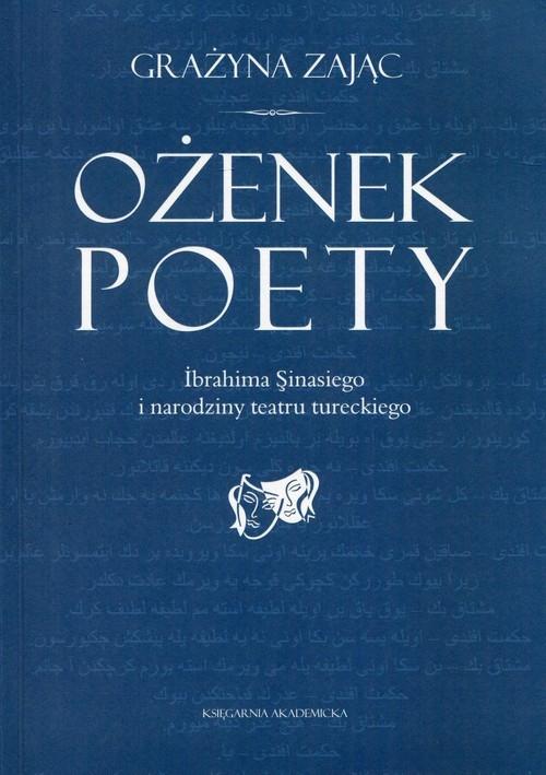 Ożenek poety Ibrahima Sinasiego i narodziny teatru tureckiego Zając Grażyna