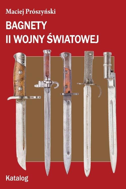 Bagnety II wojny światowej Katalog Prószyński Maciej