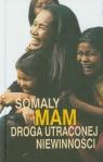 Droga utraconej niewinności Mam Somaly