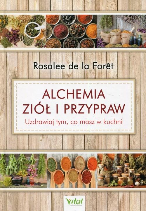Alchemia ziół i przypraw (Uszkodzona okładka) Foret de la Rosalee