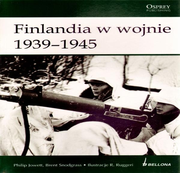 Finlandia w wojnie 1939-1945 Jowett Philip, Snodgrass Brent