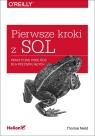 Pierwsze kroki z SQL Praktyczne podejście dla początkujących Nield Thomas