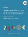 Pakiet Dieta warzywno-owocowa dr Ewy Dąbrowskiej. Przepisy / Dieta Dąbrowska Beata Anna, Borkowska Paulina