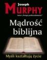 Mądrość biblijnaMyśli kształtują życie Murphy Joseph