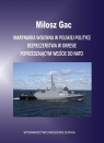 Marynarka Wojenna w polskiej polityce bezpieczeństwa w okresie poprzedzającym Miłosz Gac