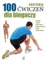 Anatomia 100 ćwiczeń dla biegaczy Seijas Guillermo