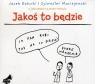 Jakoś to będzie  (Audiobook) Kałucki Jacek, Maciejewski Sylwester