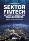 Sektor FinTech na europejskim rynku usług bankowych Folwarski Mateusz