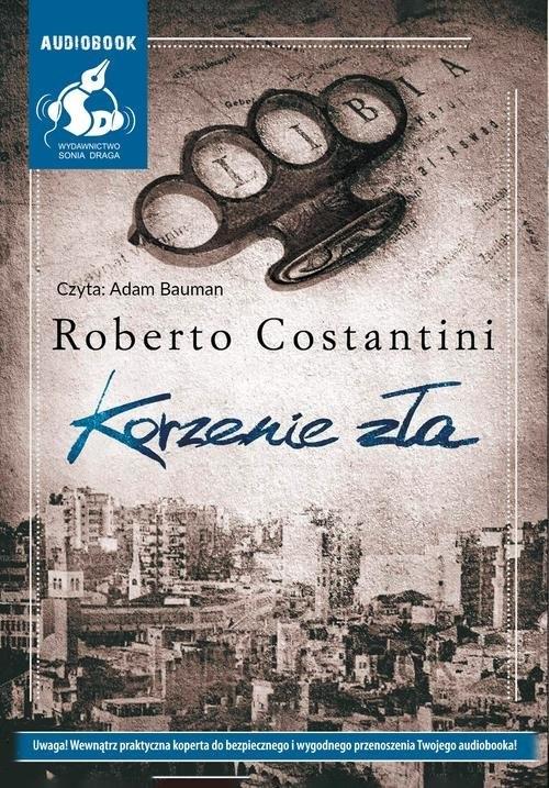 Korzenie zła  (Audiobook) Costantini Roberto