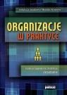 Organizacje w praktyce Studia przypadku dla studentów zarządzania