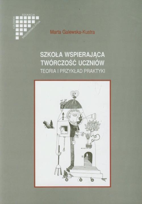 Szkoła wspierająca twórczość uczniów Galewska-Kustra Marta