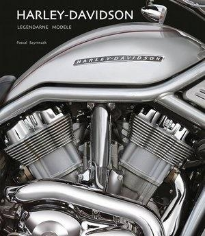 Harley Davidson. Legendarne modele Pascal Szymezak