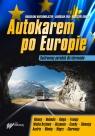 Autokarem po Europie Ilustrowany poradnik dla kierowców Bartłomiejczyk Magdalena, Fira Jarosław, Zimoch Krzysztof