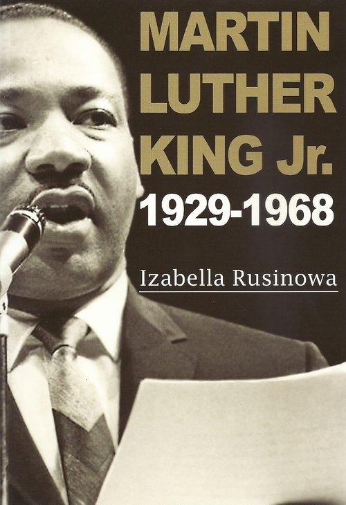Martin Luther King Jr. 1929-1968 Rusinowa Izabella