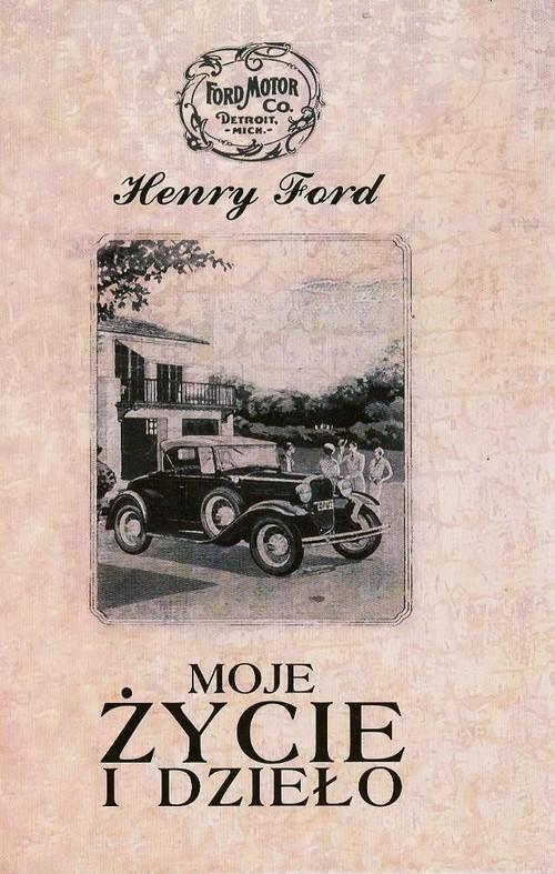 Moje życie i dzieło Ford Henry