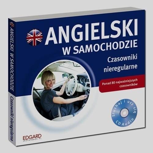 Angielski w samochodzie Czasowniki nieregularne (Audiobook)