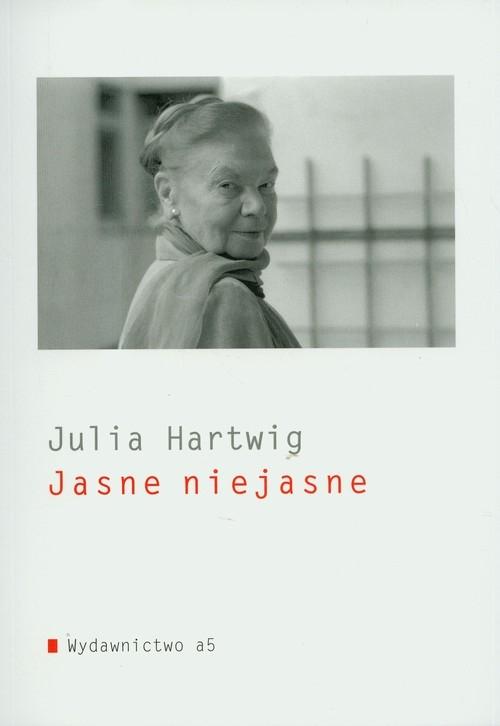 Jasne niejasne t.63 Hartwig Julia
