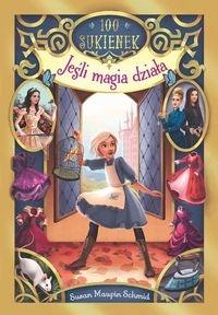 100 sukienek Jeśli magia działa Maupin-Schmid Susan