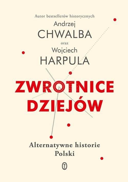 Zwrotnice dziejów (Uszkodzona okładka) Chwalba Andrzej, Harpula Wojciech