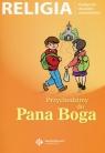 Religia Przychodzimy do Pana Boga Podręcznik dla dzieci sześcioletnich