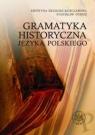 Gramatyka historyczna języka polskiego Długosz-Kurczabowa Krystyna, Dubisz Stanisław
