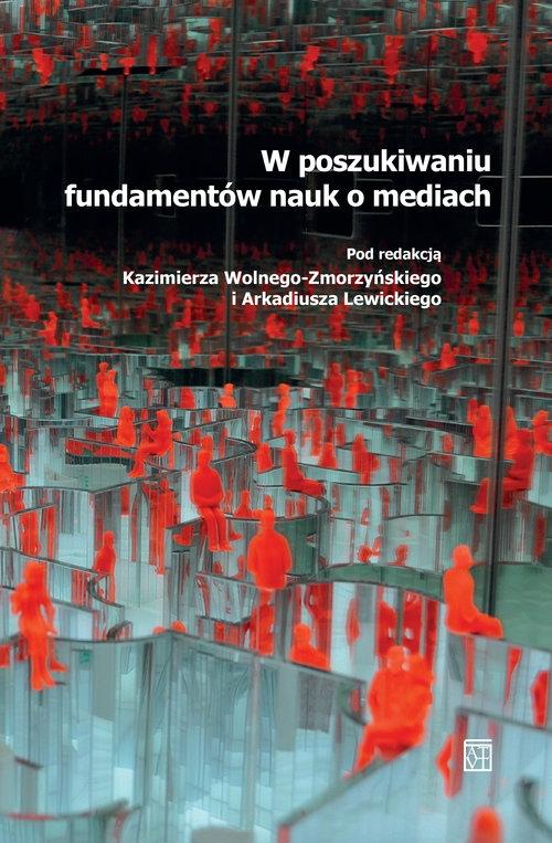 W poszukiwaniu fundamentów nauk o mediach - książka