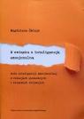 W związku z inteligencją emocjonalną Rola inteligencji emocjonalnej w Śmieja Magdalena