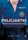 Policjantki. Kobiece oblicze polskich służb