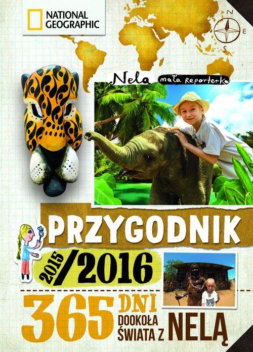 Przygodnik 2015/2016 365 dni dookoła świata z Nelą