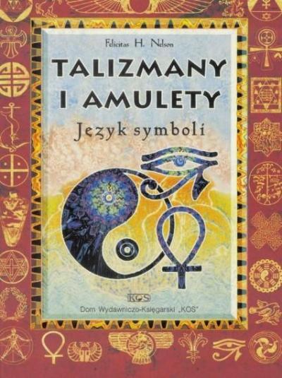 Talizmany i amulety w.2000 Felicitas H. Nelson