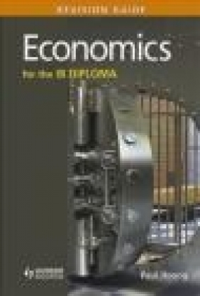 Economics for the IB Diploma Revision Guide Paul Hoang