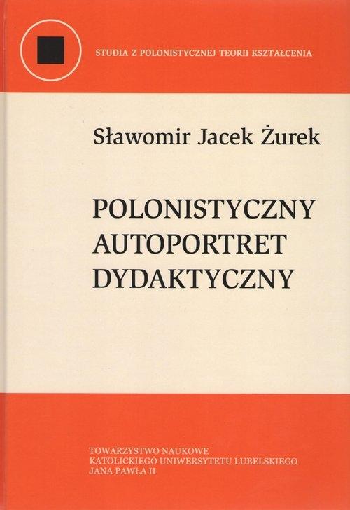 Polonistyczny autoportret dydaktyczny Żurek Sławomir Jacek