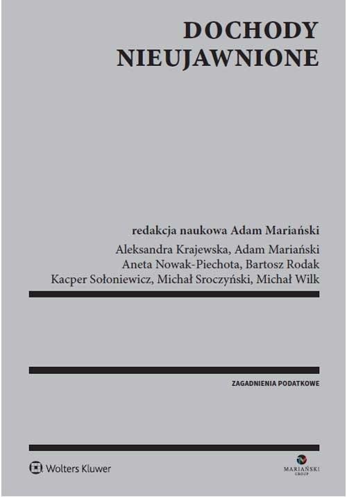 Dochody nieujawnione Krajewska Aleksandra, Mariański Adam, Nowak-Piechota Aneta, Rodak Bartosz, Sołoniewicz Kacper