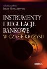 Instrumenty i regulacje bankowe w czasie kryzysu
