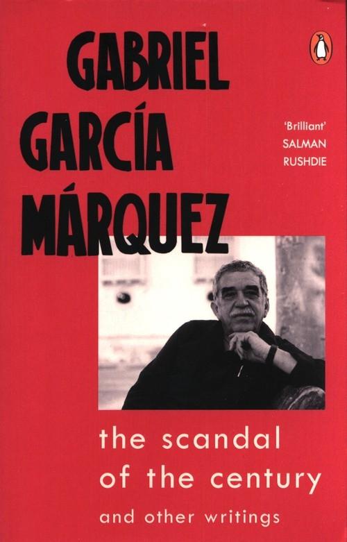 The Scandal of the Century Marquez Gabriel Garcia