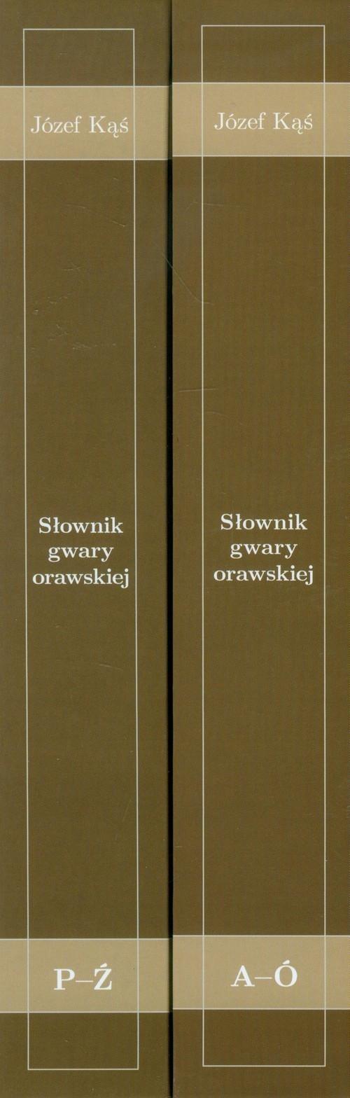 Słownik gwary orawskiej Tom 1-2 Kąś Józef