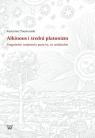 Alkinous i średni platonizm Pragnienie wejrzenia poza to, co widzialne Pawłowski Kazimierz