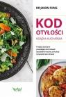 Kod otyłości – książka kucharska dla zdrowia. Przepisy kulinarne, dzięki którym pokonasz cukrzycę, schudniesz i poprawisz samopoczucie