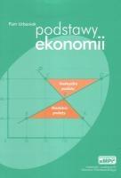Podstawy ekonomii. Mikro i makroekonomia Piotr Urbaniak