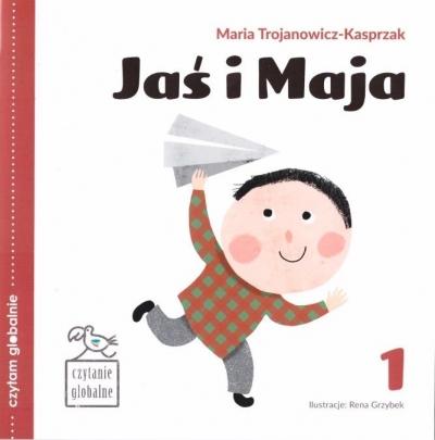 Czytam globalnie T.1 Jaś i Maja Maria Trojanowicz-Kasprzak