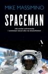 Spaceman. Jak zostać astronautą i uratować nasze oko na wszechświat Mike Massimino, Krzysztof Bednarek