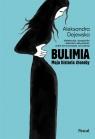 Bulimia Moja historia choroby