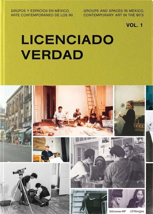 Groups and Spaces in Mexico, Contemporary Art in the 90's Sloane Patricia, Hollander Kurt, Debroise Olivier