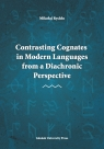 Contrasting Cognates in Modern Languages from a Diachronic Perspective Rychło Mikołaj